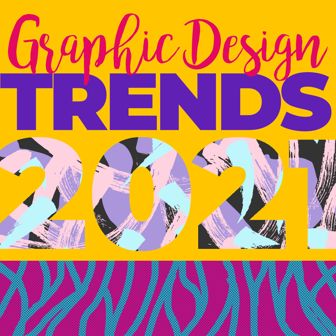 8 Graphic Design Trends in 2021